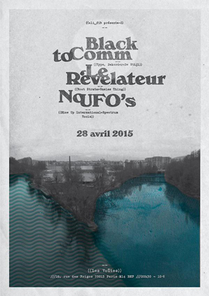 Black To Comm, Le R�v�lateur, No UFO's, Paris